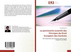 Bookcover of La persistante autorité des Principes du Droit Européen des Contrats