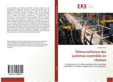 Télésurveillance des systèmes contrôlés en réseaux kitap kapağı