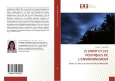 Bookcover of LE DROIT ET LES POLITIQUES DE L'ENVIRONNEMENT