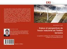 Couverture de Enjeux et perspectives de l'essor industriel de l'éolien terrestre