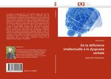 Bookcover of De la déficience intellectuelle à la dyspraxie verbale