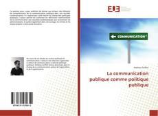 Copertina di La communication publique comme politique publique