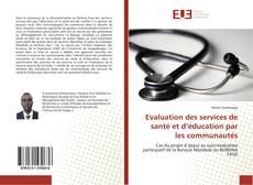 Copertina di Evaluation des services de santé et d'éducation par les communautés
