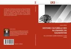 Copertina di HISTOIRE CULTURELLE DES ALLEMANDS DU KAZAKHSTAN