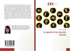 Bookcover of Le sportif et la sécurité sociale