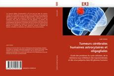 Capa do livro de Tumeurs cérébrales humaines astrocytaires et oligogliales