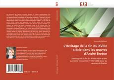 Bookcover of L'Héritage de la fin du XVIIIe siècle dans les œuvres d'André Breton