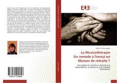Bookcover of La Musicothérapie Un remède à l'ennui en Maison de retraite ?