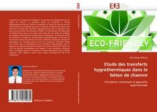 Bookcover of Etude des transferts hygrothermiques dans le béton de chanvre