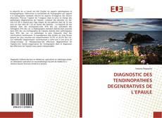 Borítókép a  DIAGNOSTIC DES TENDINOPATHIES DEGENERATIVES DE L'EPAULE - hoz