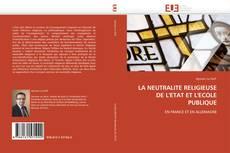 Capa do livro de LA NEUTRALITE RELIGIEUSE DE L'ETAT ET L'ECOLE PUBLIQUE