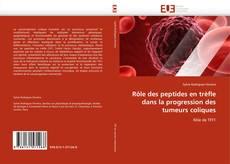 Bookcover of Rôle des peptides en trèfle dans la progression des tumeurs coliques