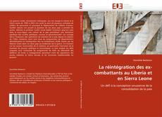 Bookcover of La réintégration des ex-combattants au Liberia et en Sierra Leone