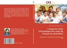 Couverture de L'usage de l'outil informatique aux cours de français au secondaire