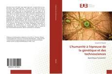 Copertina di L'humanité à l'épreuve de la génétique et des technosciences