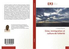 Bookcover of Crise, immigration et culture de l'altérité