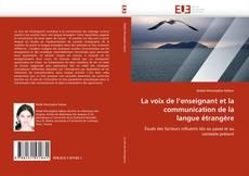 Couverture de La voix de l'enseignant et la communication de la langue étrangère
