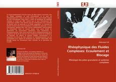 Обложка Rhéophysique des Fluides Complexes: Ecoulement et Blocage
