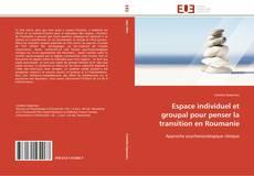 Обложка Espace individuel et groupal pour penser la transition en Roumanie
