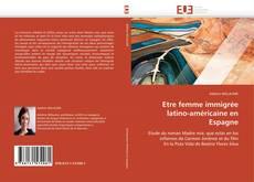 Обложка Etre femme immigrée latino-américaine en Espagne