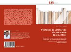 Couverture de Stratégies de valorisation du patrimoine documentaire