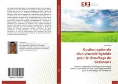 Buchcover von Gestion optimale  d'un procédé hybride  pour le chauffage de bâtiments