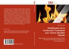 Bookcover of Modélisation de la Combustion Turbulente avec Chimie Détaillée Tabulée