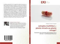 Capa do livro de Jatropha multifida L.: plante miracle ou plante mirage?