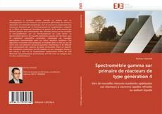 Bookcover of Spectrométrie gamma sur primaire de réacteurs de type génération 4
