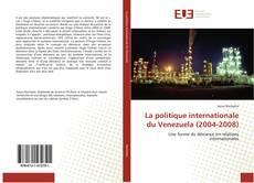 Buchcover von La politique internationale du Venezuela (2004-2008)