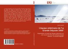 """Bookcover of L'équipe vétérinaire de """"La Grande Odyssée 2006"""""""
