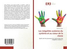 Copertina di Les inégalités scolaires du système et au coeur de la classe