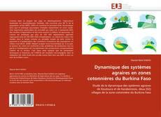 Bookcover of Dynamique des systèmes agraires en zones cotonnières du Burkina Faso