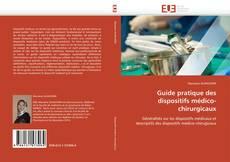 Bookcover of Guide pratique des dispositifs médico-chirurgicaux