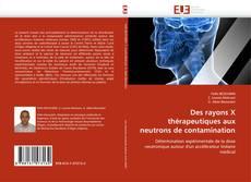 Des rayons X thérapeutiques aux neutrons de contamination kitap kapağı