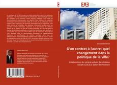 Portada del libro de D'un contrat à l'autre: quel changement dans la politique de la ville?