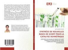 Bookcover of SYNTHÈSE DE NOUVELLES BASES DE SCHIFF POUR LA CATALYSE ASYMÉTRIQUE