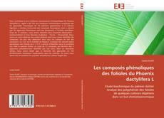 Les composés phénoliques des folioles du Phoenix dactylifera L的封面