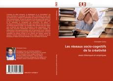 Bookcover of Les réseaux socio-cognitifs de la créativité