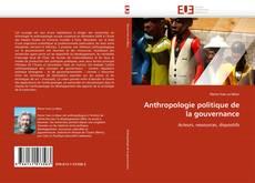 Bookcover of Anthropologie politique de la gouvernance