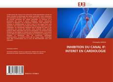 Couverture de INHIBITION DU CANAL IF: INTERET EN CARDIOLOGIE