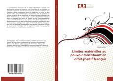 Bookcover of Limites matérielles au pouvoir constituant en droit positif français