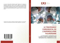 Bookcover of LE TRAITEMENT CHIRURGICAL DE L'ASPERGILLOME PULMONAIRE