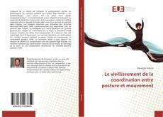 Bookcover of Le vieillissement de la coordination entre posture et mouvement