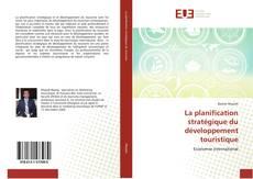 Bookcover of La planification stratégique du développement touristique