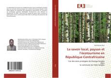 Le savoir local, paysan et l'écotourisme en République Centrafricaine kitap kapağı
