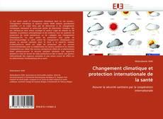 Couverture de Changement climatique et protection internationale de la santé