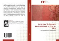 Capa do livro de Le tenture de l'abbaye Saint-Robert de La Chaise-Dieu