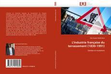 Bookcover of L'industrie française du terrassement (1830-1991)