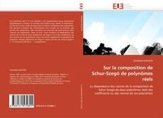 Borítókép a  Sur la composition de Schur-Szegö de polynômes réels - hoz